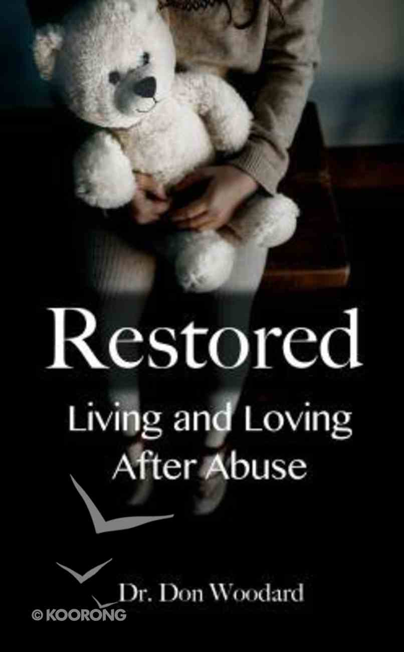 Restored: Living and Loving After Abuse Paperback