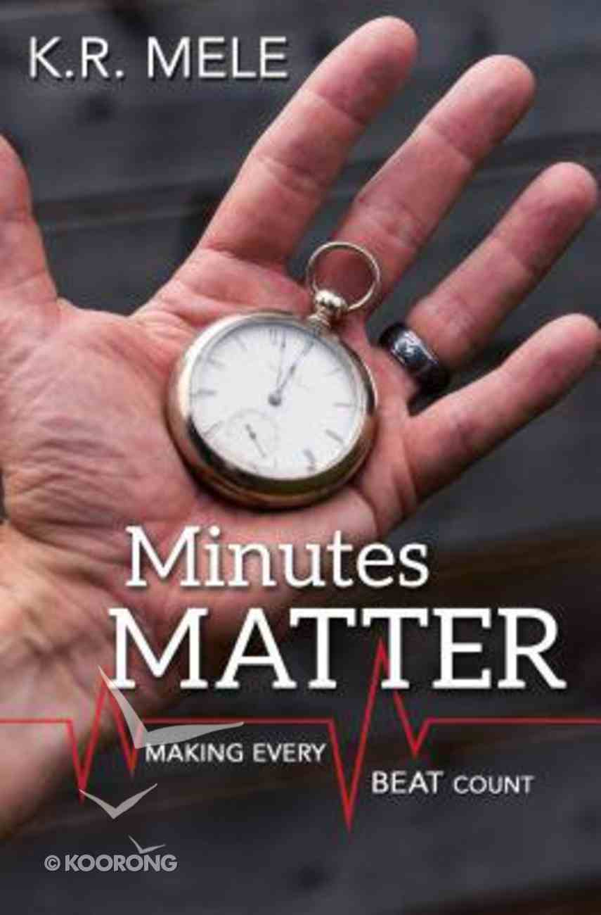 Minutes Matter: Making Every Beat Count Paperback
