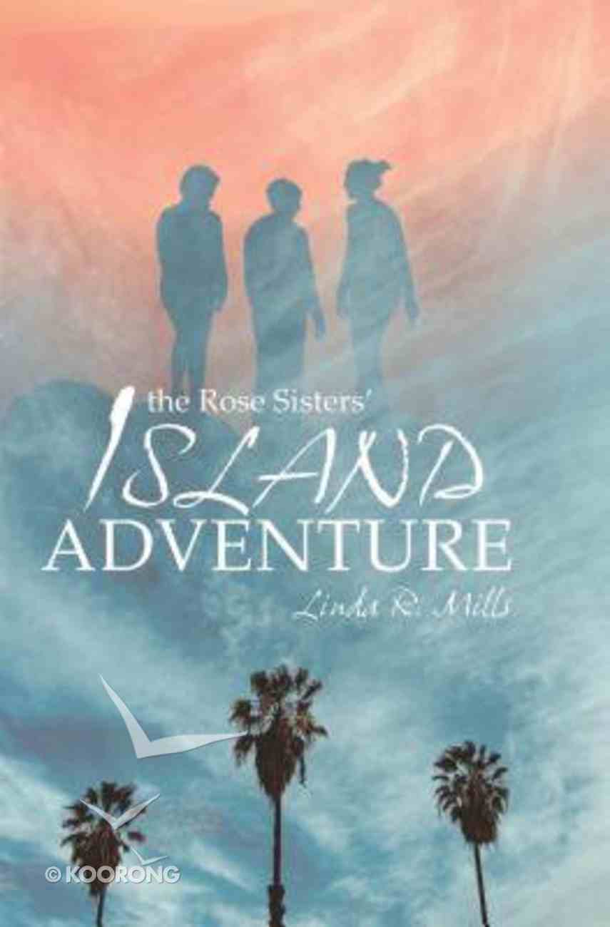 The Rose Sisters' Island Adventure Paperback