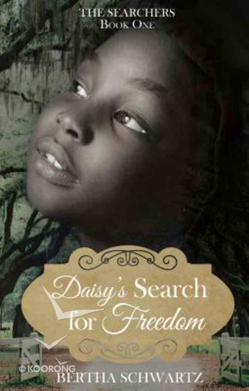 Daisy's Search For Freedom (#01 in The Searchers Series) Paperback