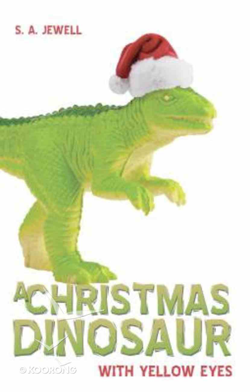 A Christmas Dinosaur With Yellow Eyes Paperback