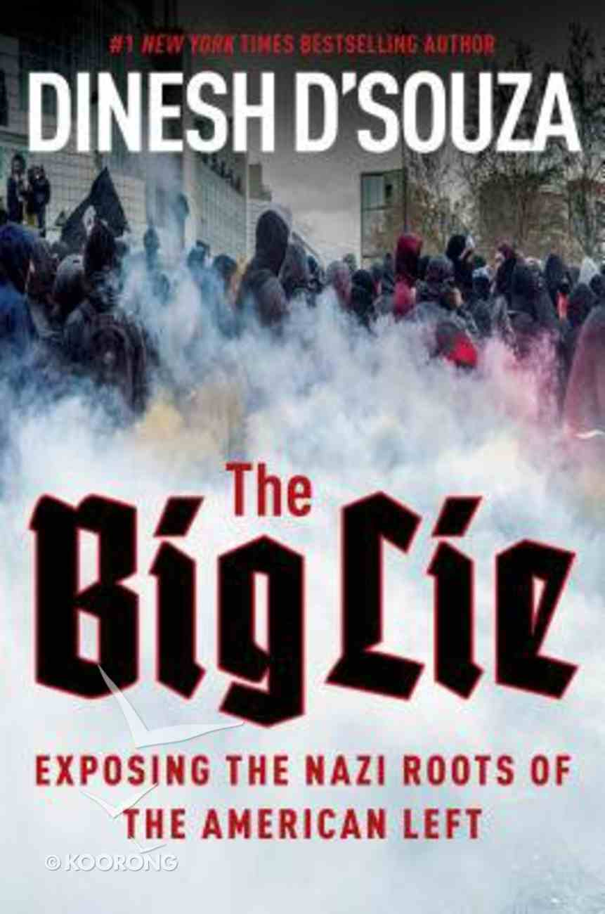 The Big Lie: Exposing the Nazi Roots of the American Left Hardback