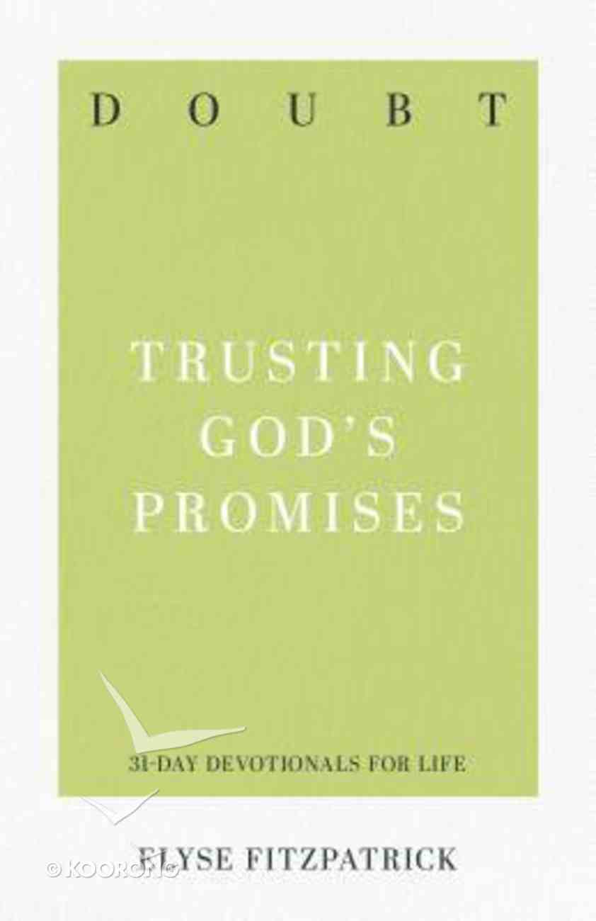 Doubt - Trusting God's Promises (31-day Devotionals For Life Series) Paperback