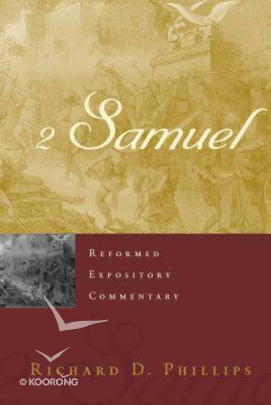 2 Samuel (Reformed Expository Commentary Series) Hardback