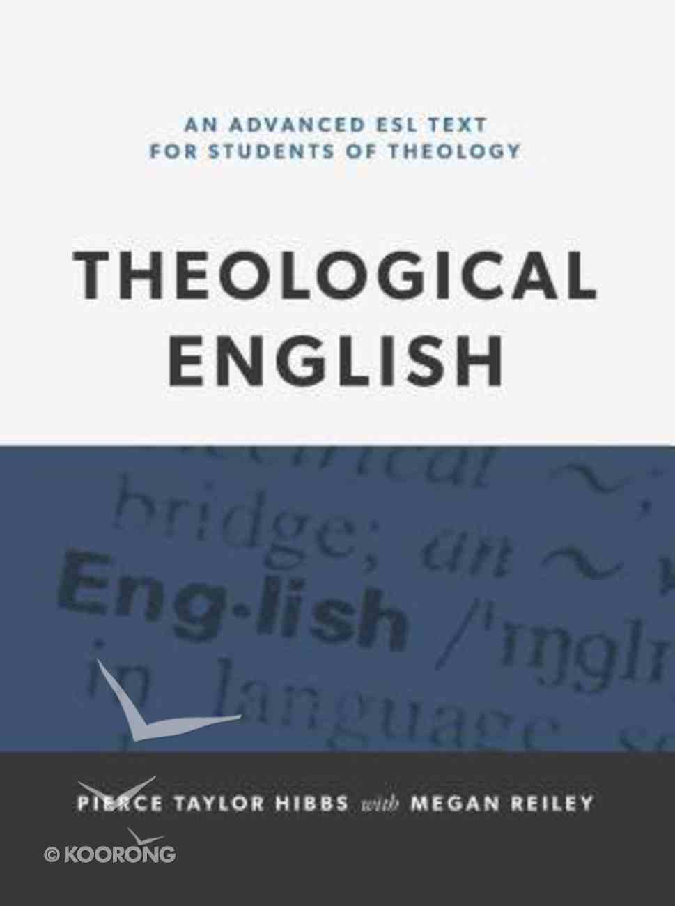 Theological English: An Advanced Esl Text For Students of Theology Hardback