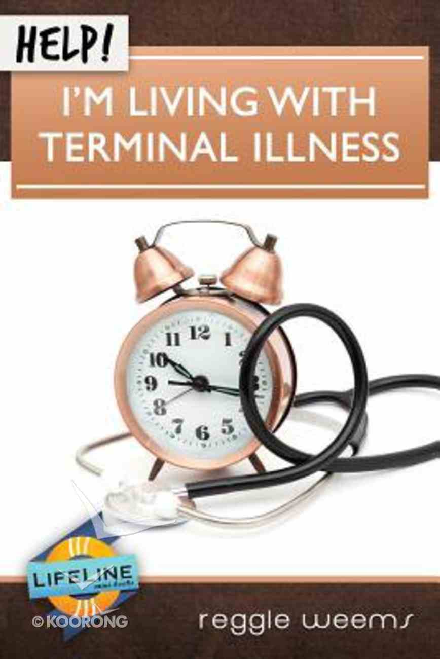 Help! I'm Living With Terminal Illness (Life Line Mini-books Series) Booklet