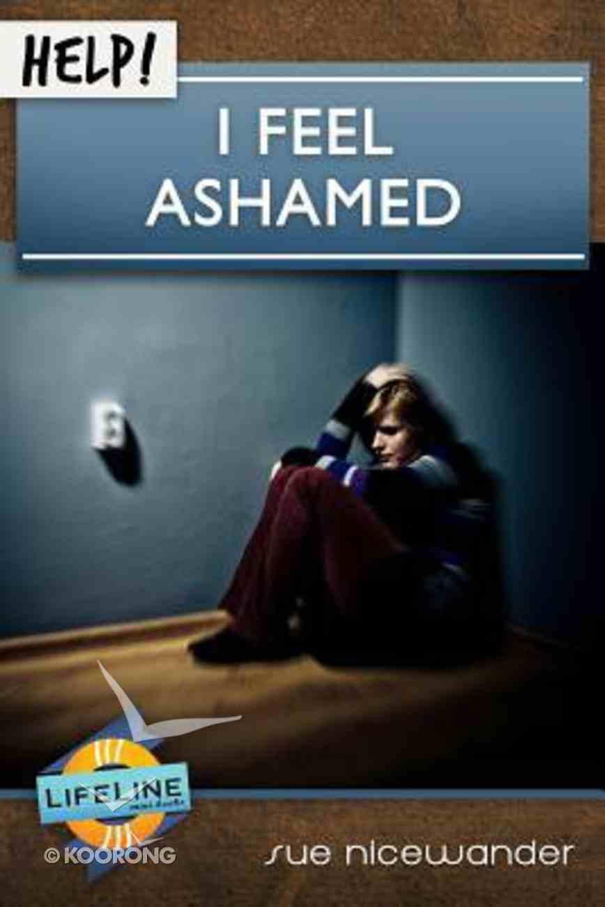 Help! I Feel Ashamed (Life Line Mini-books Series) Booklet