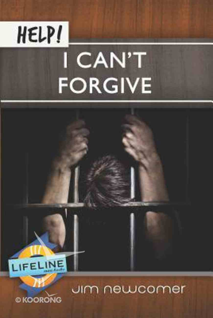Help! I Can't Forgive (Life Line Mini-books Series) Booklet
