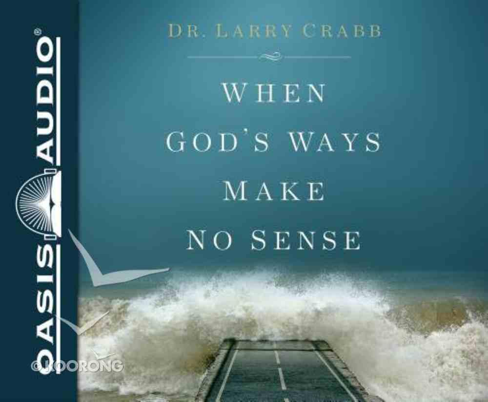 When God's Ways Make No Sense (Unabridged, 6 Cds) CD