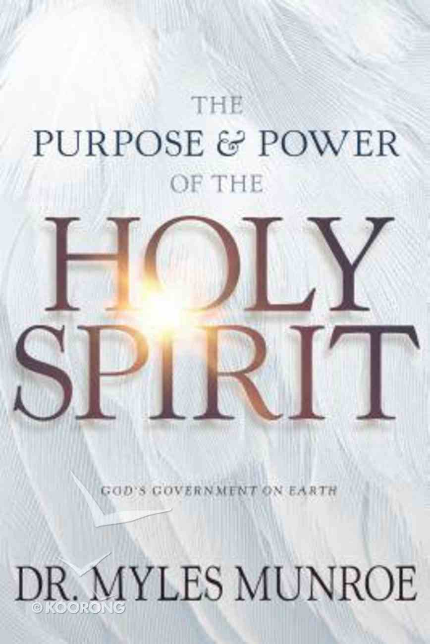The Purpose and Power of the Holy Spirit: God's Government on Earth (Study Guide Questions Added) Paperback