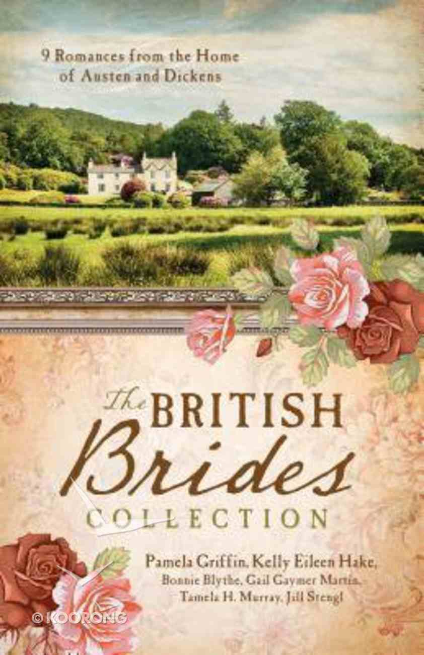 The British Brides Collection: 9 Romances From the Home of Austen and Dickens Paperback