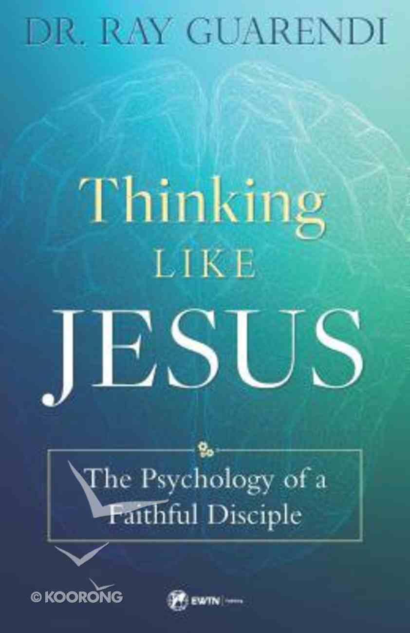 Thinking Like Jesus: The Psychology of a Faithful Disciple Paperback