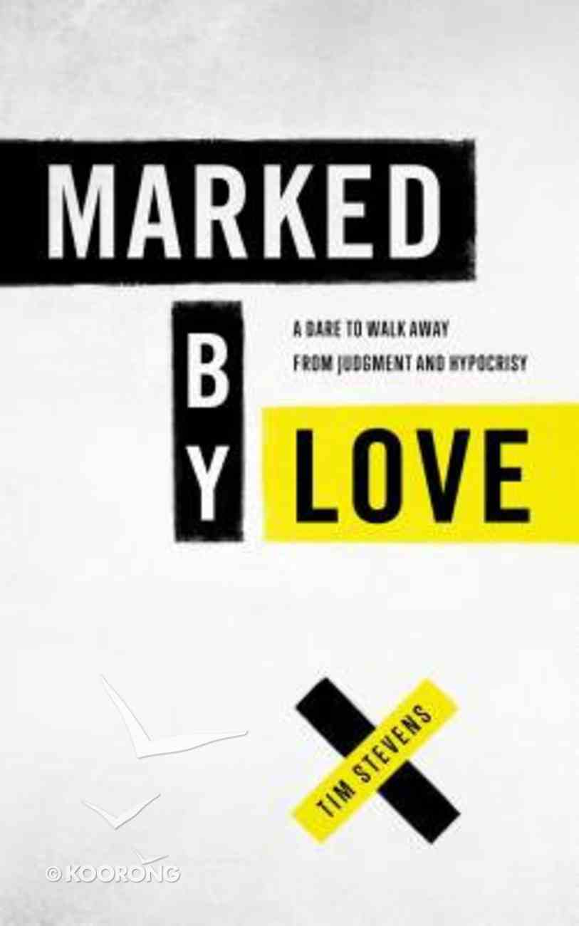 Marked By Love: It's the Only Thing That Matters Paperback
