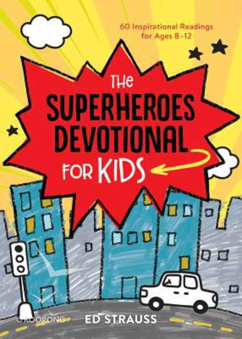 The Superheroes Devotional For Kids: 60 Inspirational Readings For Ages 8-12 Paperback