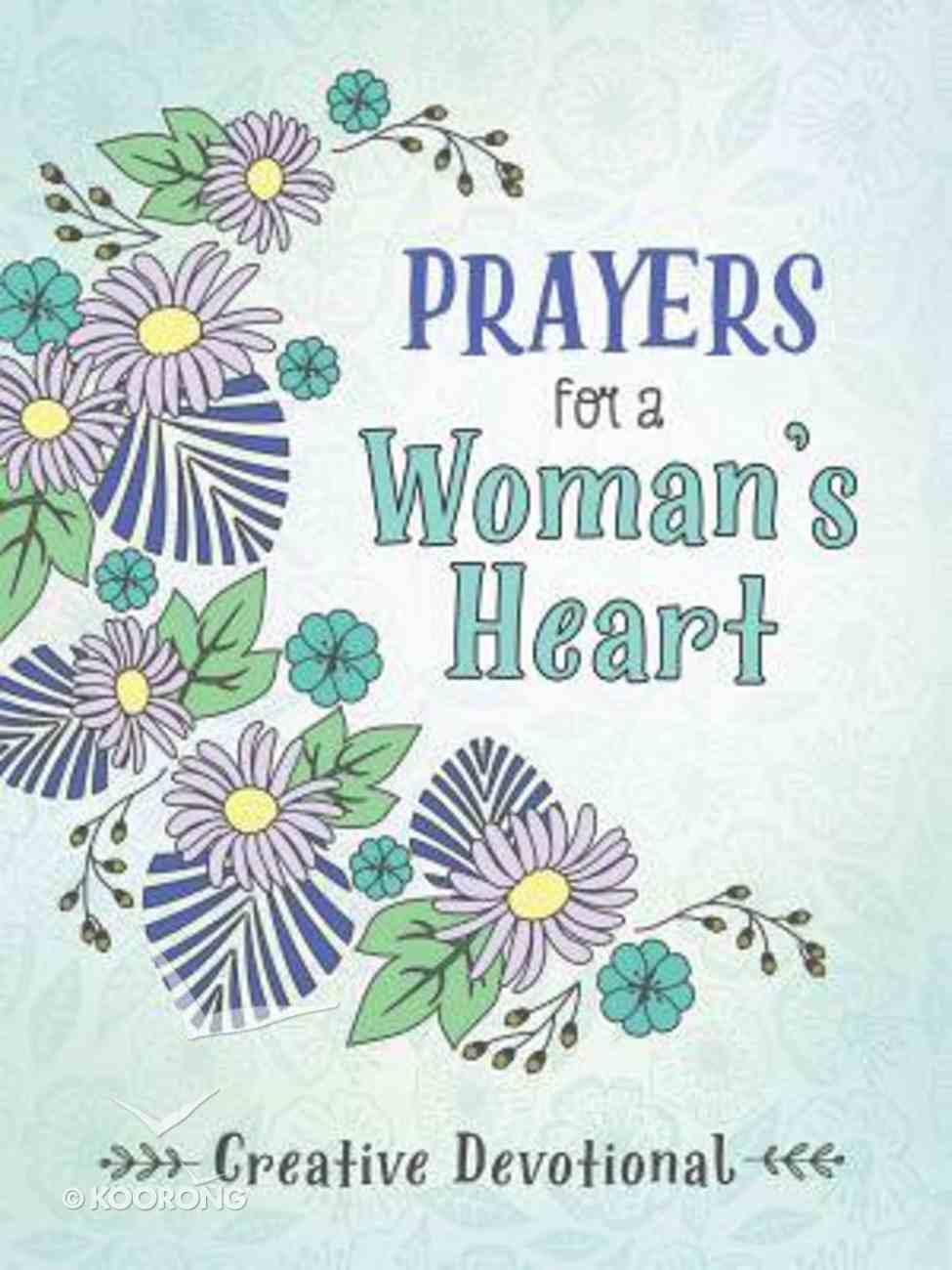 Prayers For a Woman's Heart Creative Devotional Paperback