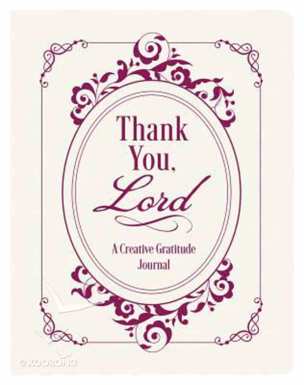 Thank You, Lord: A Creative Gratitude Journal Paperback