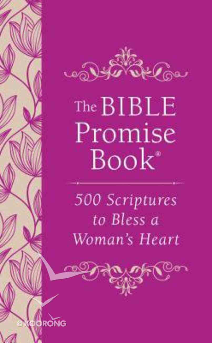 Bible Promise Book: The 500 Scriptures to Bless a Woman's Heart Paperback