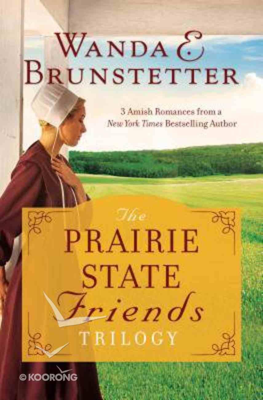 The Prairie State Friends Trilogy (The Prairie State Friends Series) Paperback