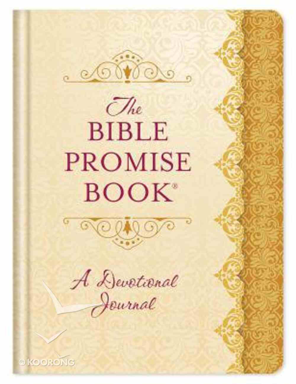 Bible Promise Book Devotional Journal, The: 365 Days of Scriptural Encouragement (365 Daily Devotions Series) Hardback