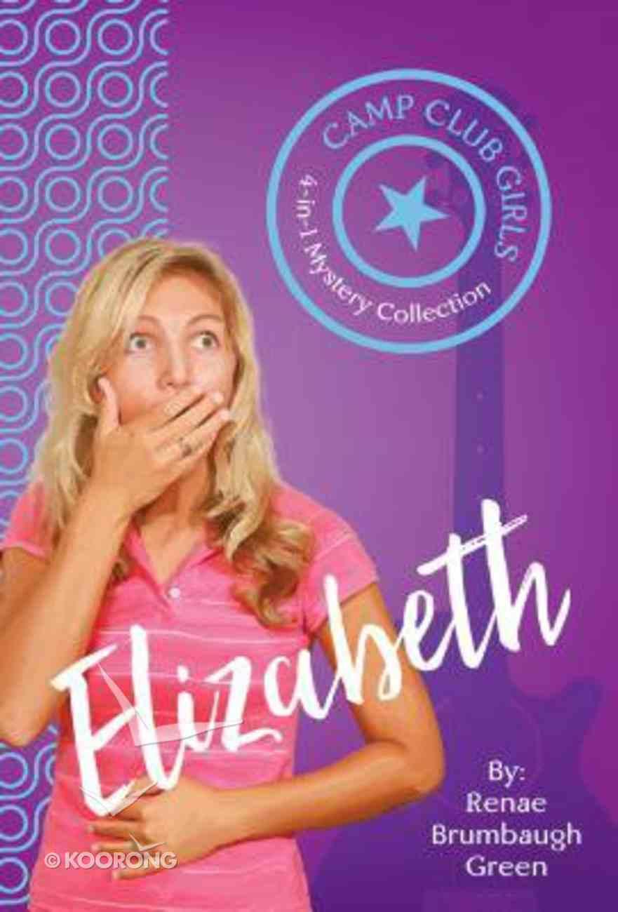 Elizabeth (4in1) (Camp Club Girls Series) Paperback