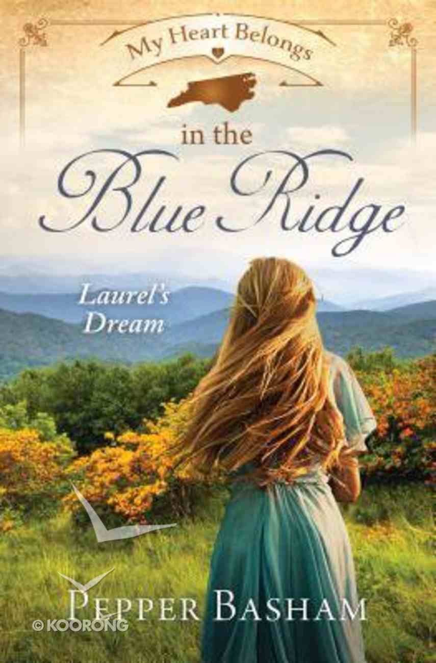 In the Blue Ridge - Laurel's Dream (#12 in My Heart Belongs Series) Paperback