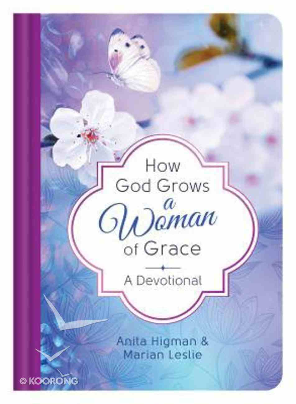 How God Grows a Woman of Grace: A Devotional Hardback