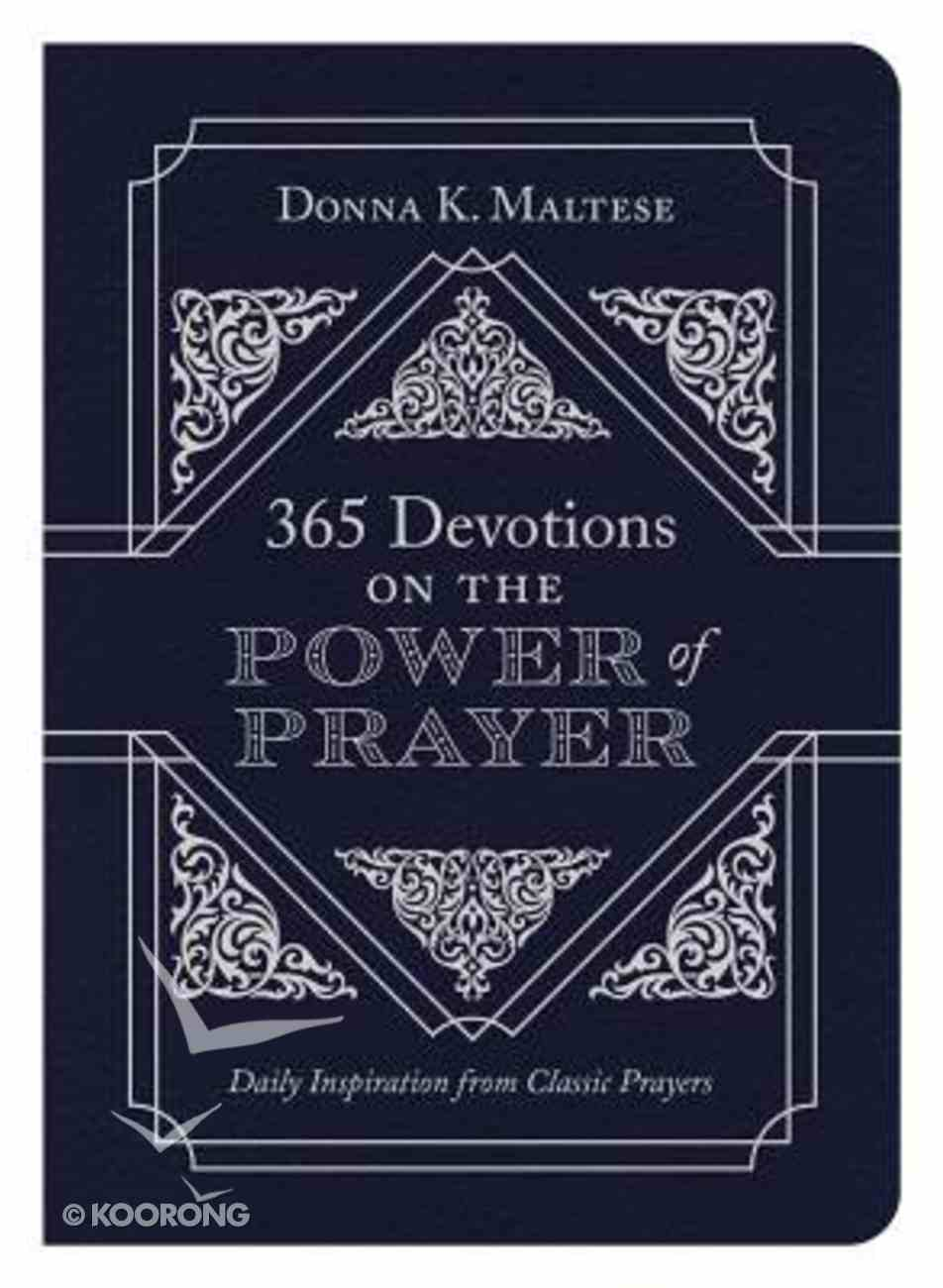 365 Devotions on the Power of Prayer: Daily Inspiration From Classic Prayers Paperback