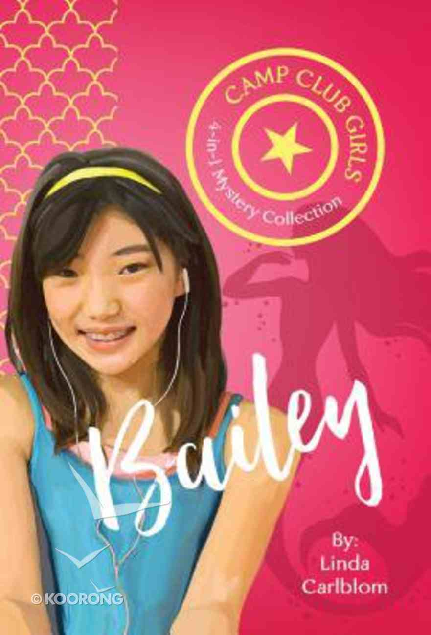 Bailey (4in1) (Camp Club Girls Series) Paperback