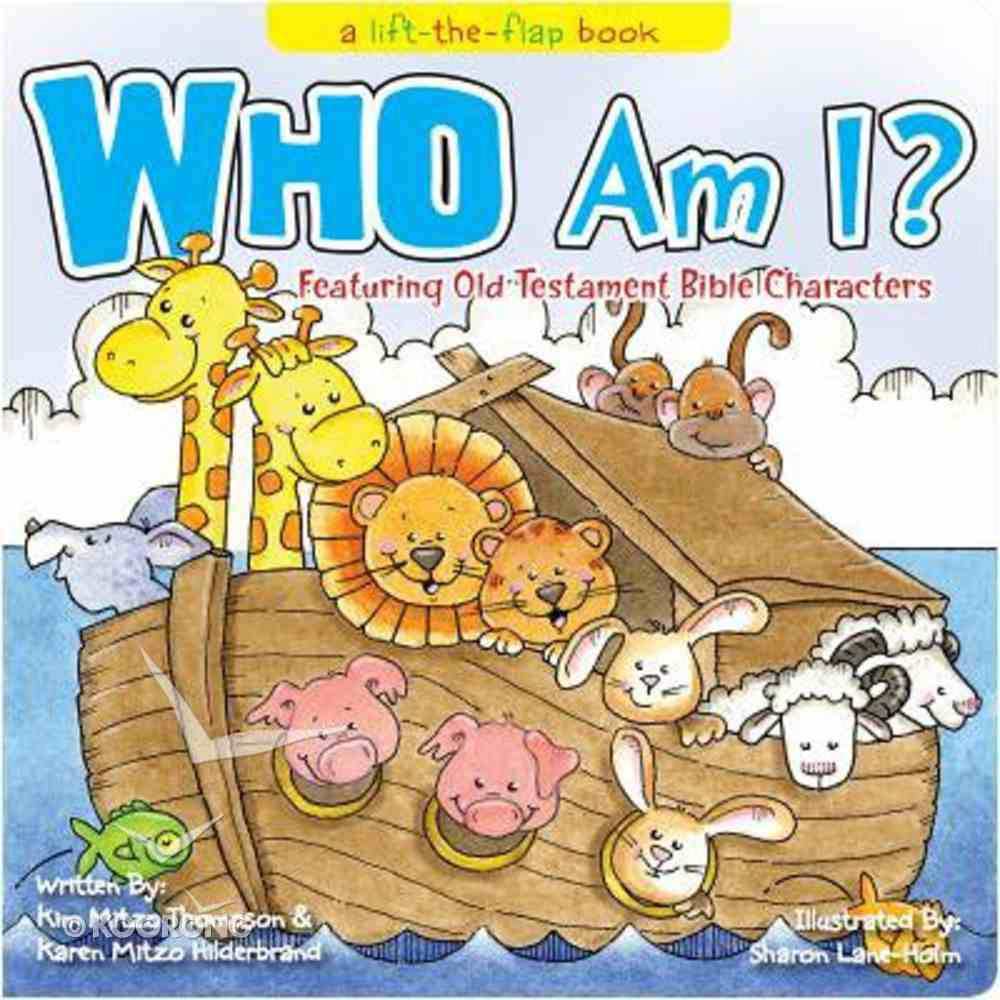 Who Am I? - Featuring Old Testament Bible Characters (Lift-the-flap Book Series) Board Book