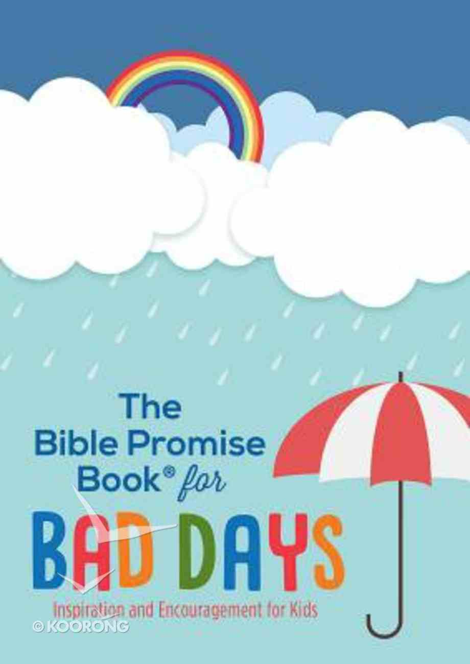 The Bible Promise Book For Bad Days: Inspiration and Encouragement For Kids Paperback
