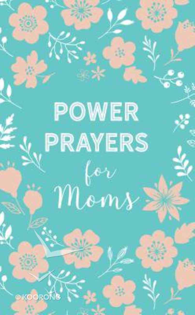 Power Prayers For Moms Paperback
