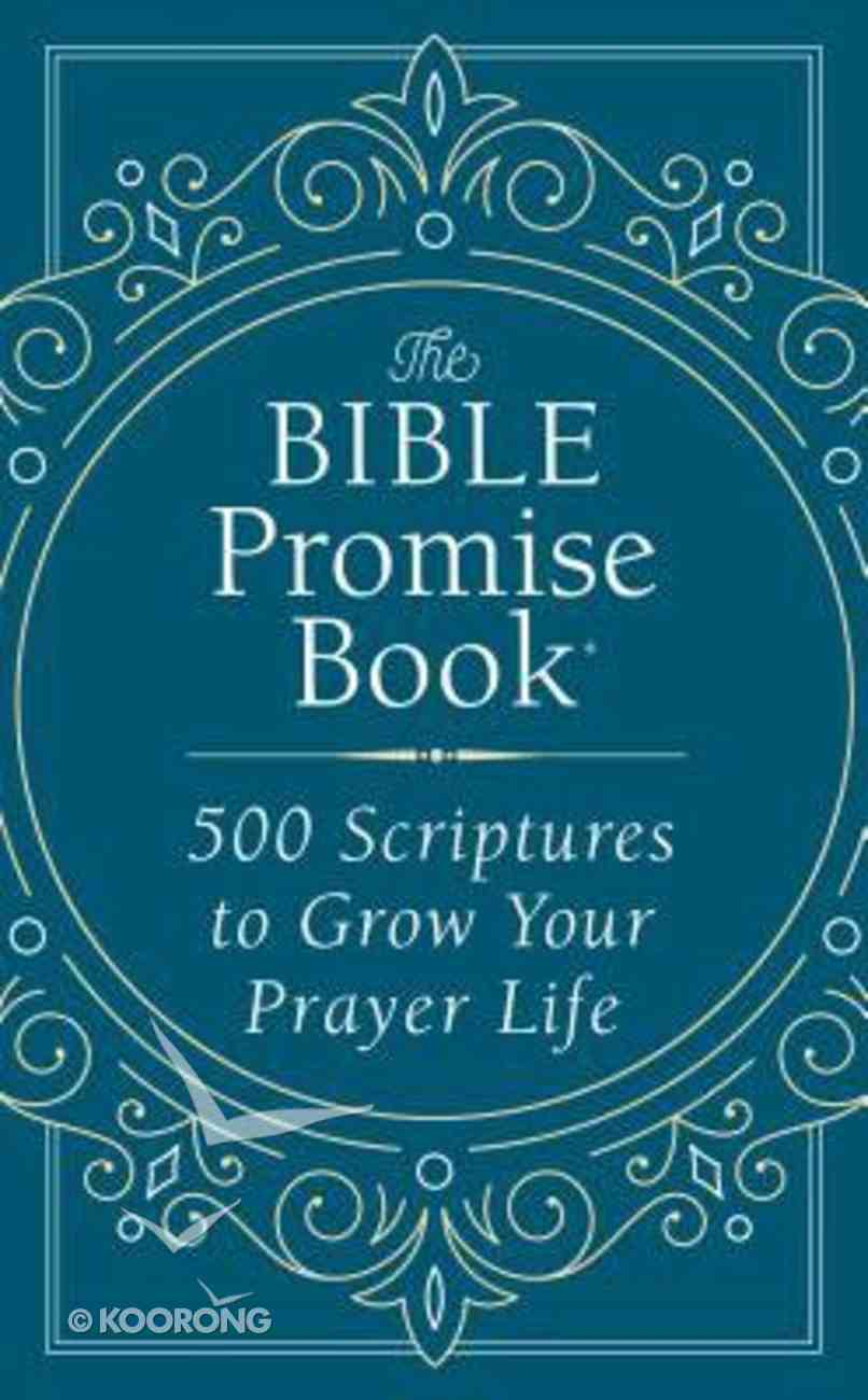 The Bible Promise Book: 500 Scriptures to Grow Your Prayer Life Paperback