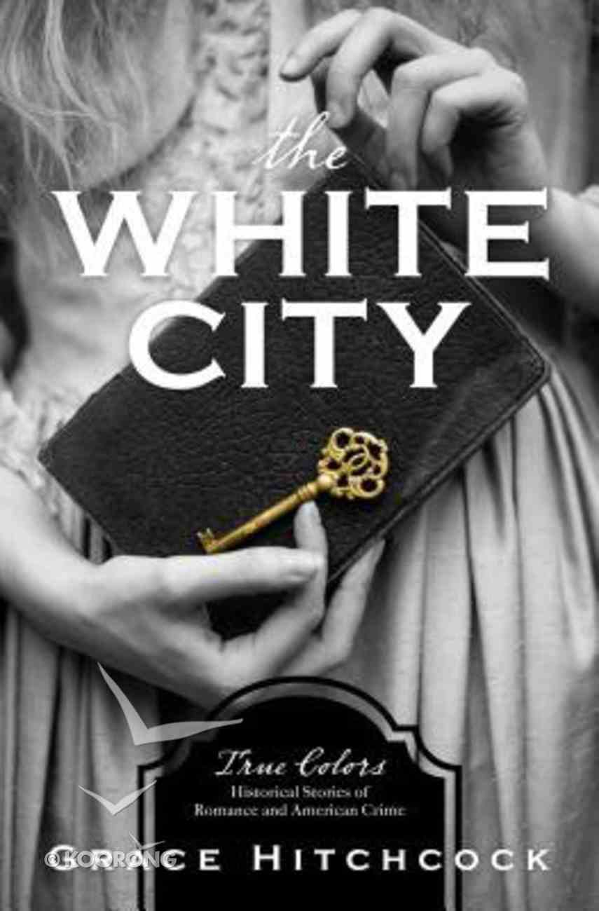 The White City (#01 in True Color Series) Paperback