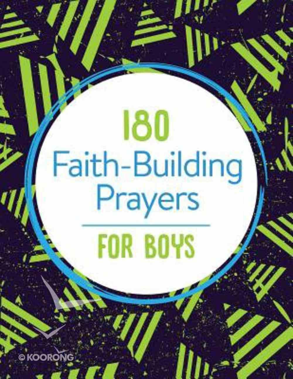 180 Faith-Building Prayers For Boys Paperback