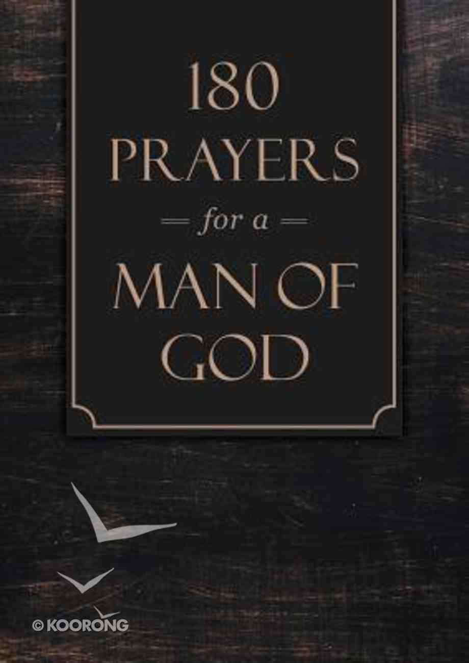 180 Prayers For a Man of God Paperback