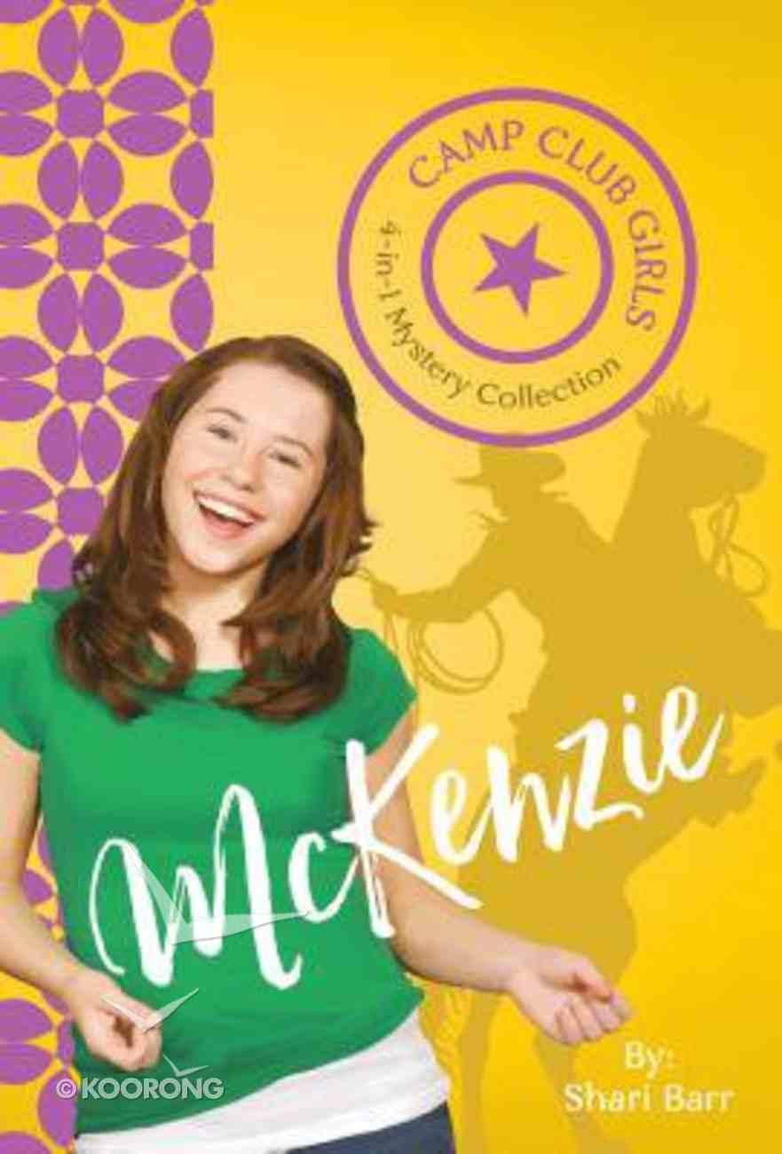 Mckenzie (4in1) (Camp Club Girls Series) Paperback