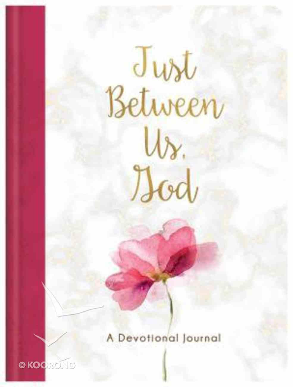 Just Between Us, God: A Devotional Journal Hardback