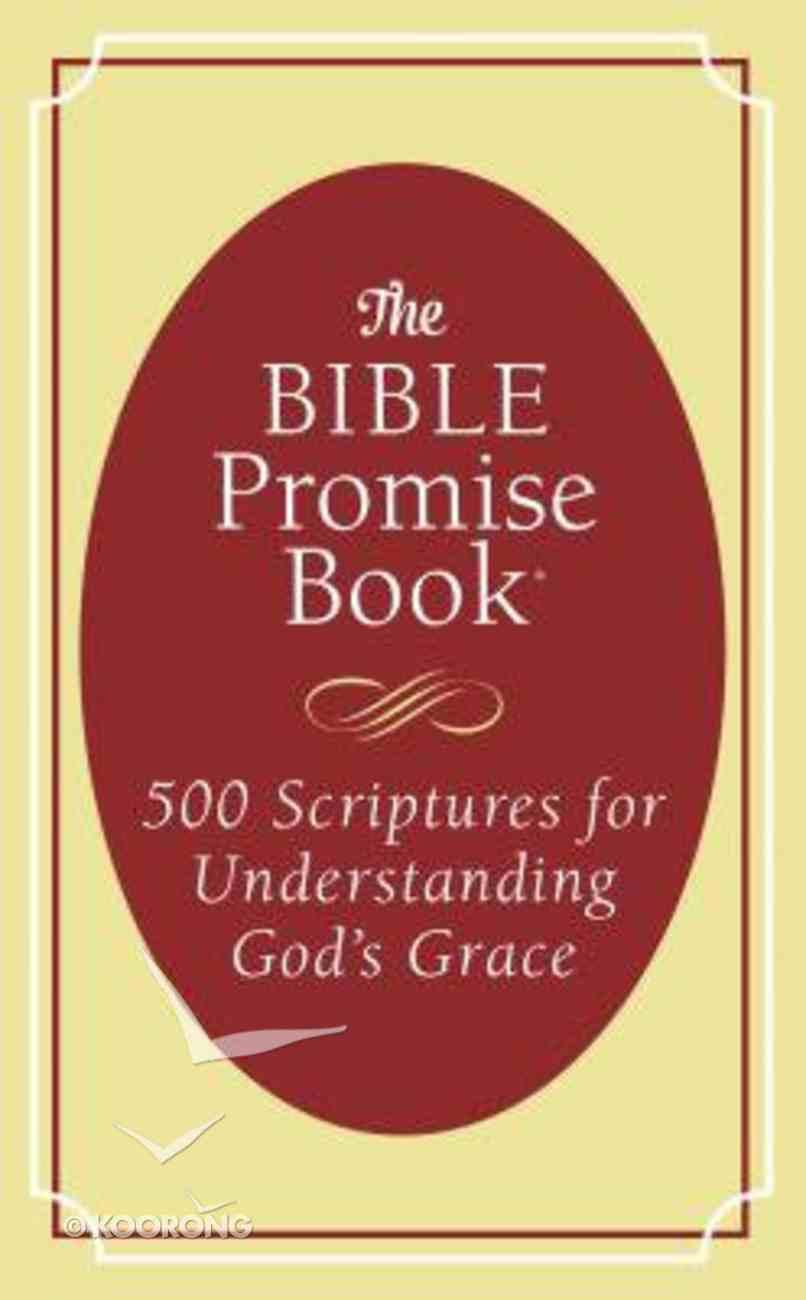 The Bible Promise Book: 500 Scriptures For Understanding God's Grace Paperback