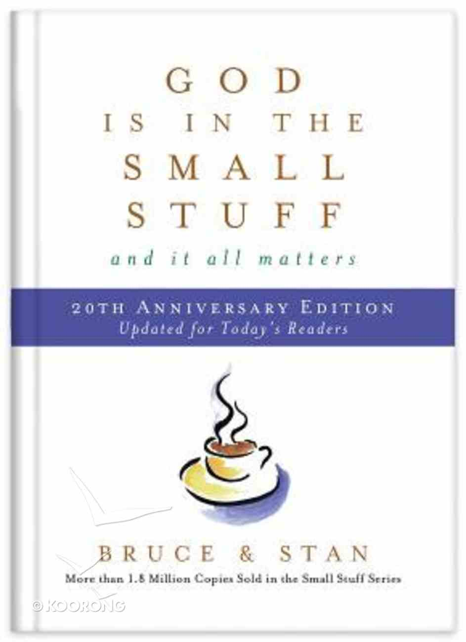 God is in the Small Stuff and It All Matters (20th Anniversary Edition) Hardback
