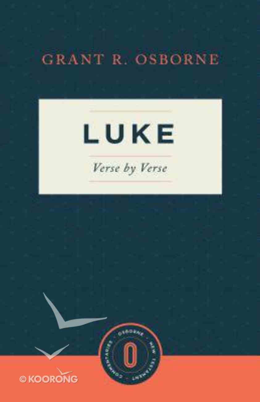 Luke Verse By Verse (Osborne New Testament Commentaries Series) Paperback