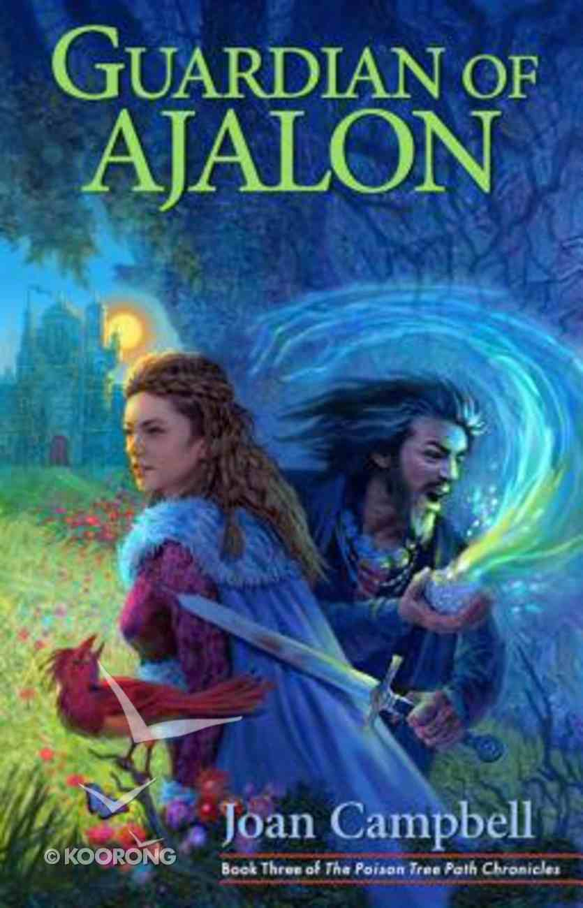 Guardian of Ajalon (#03 in The Poison Tree Path Chronicles Series) Paperback