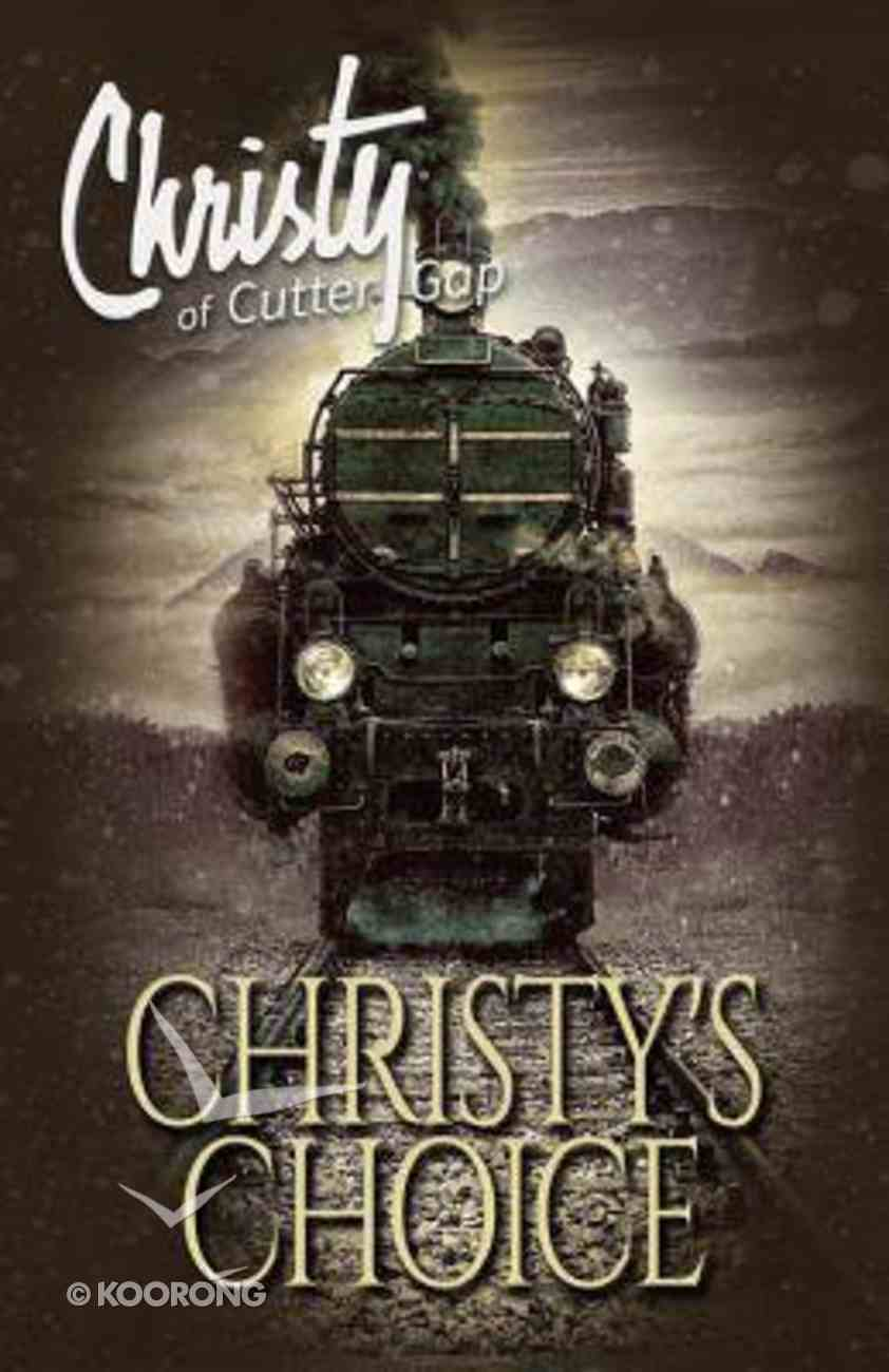 Christy's Choice (#06 in Christy Of Cutter Gap Series) Paperback