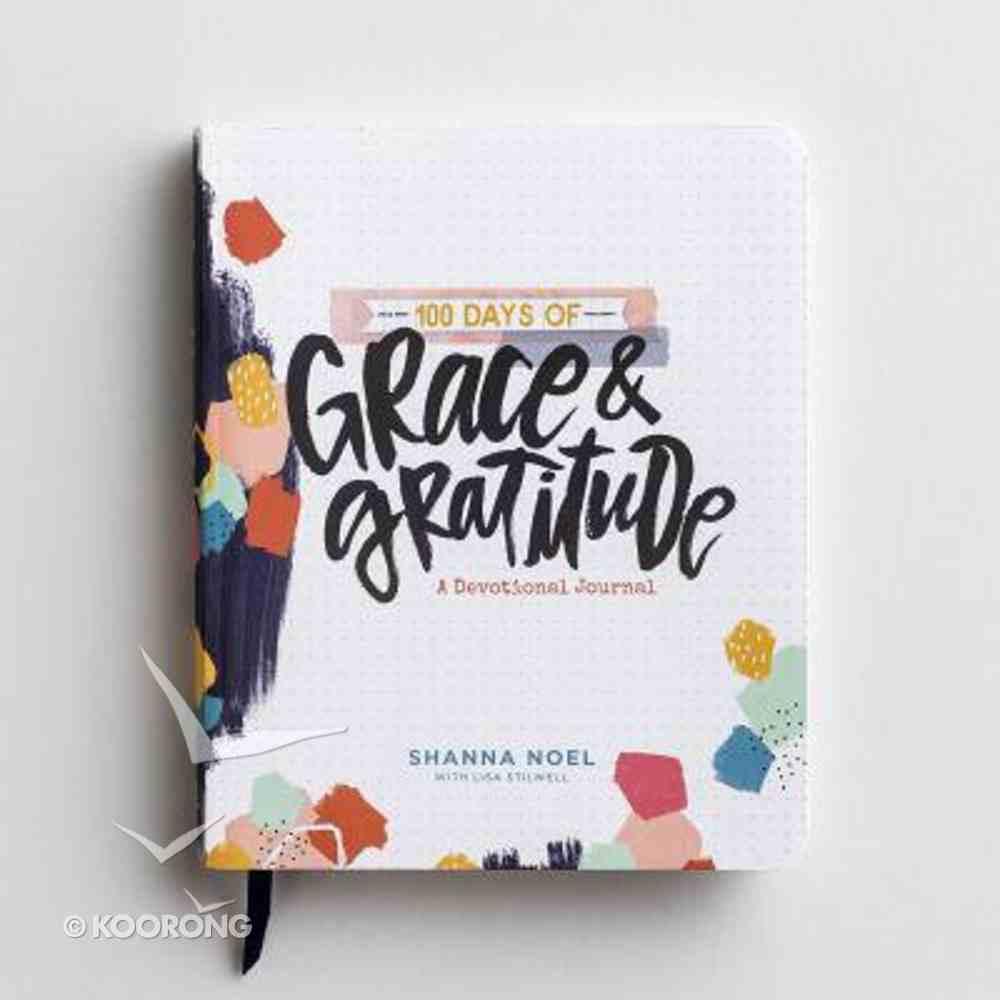 100 Days of Grace & Gratitude: A Devotional Journal Hardback