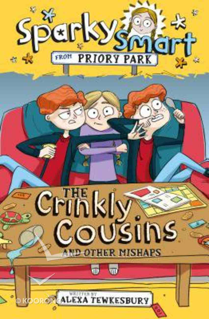The Crinkly Cousins and Other Mishaps (#01 in Sparky Smart From Priory Park Series) Paperback