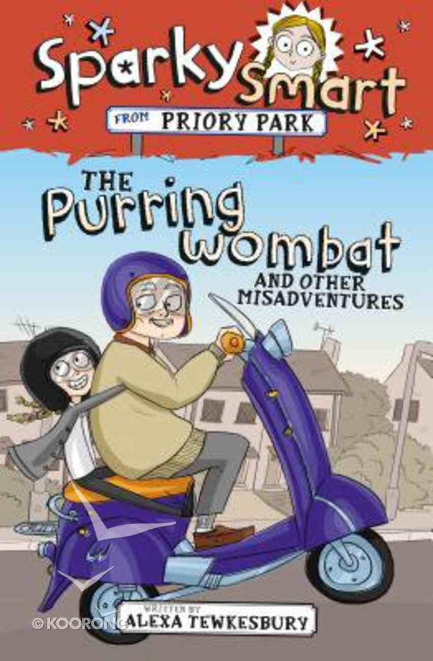 The Purring Wombat and Other Mishaps (Sparky Smart From Priory Park Series) Paperback