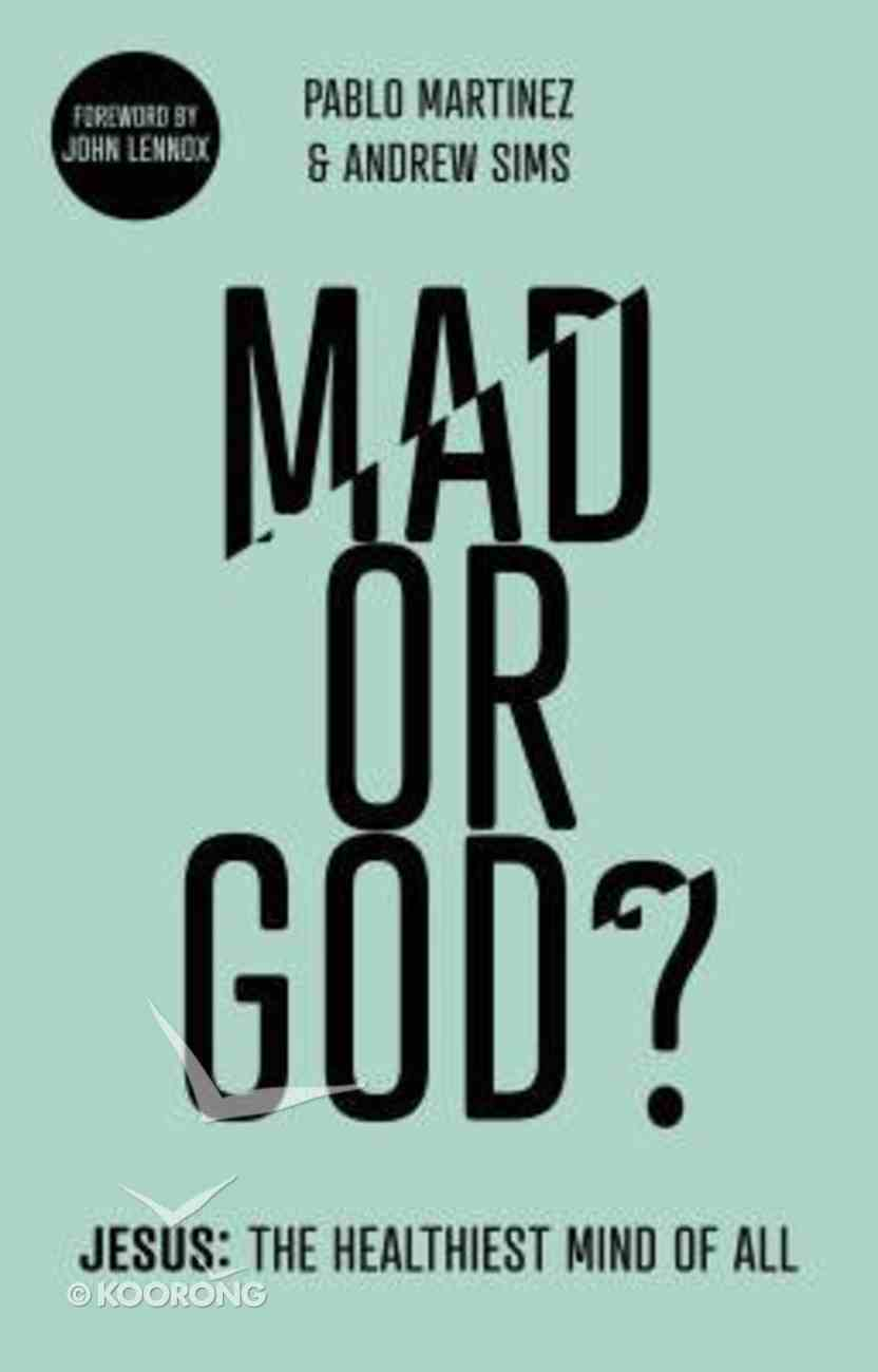 Mad Or God?: Jesus: The Healthiest Mind of All Paperback