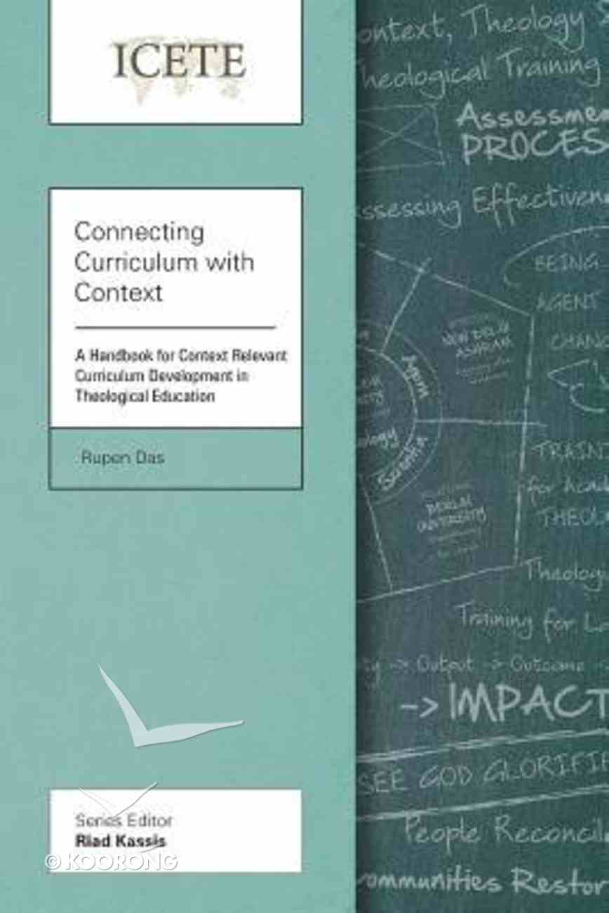 Connecting Curriculum With Context: Handbook For Context Relevant Curriculum Development in Theological Education (Icete Series) Paperback