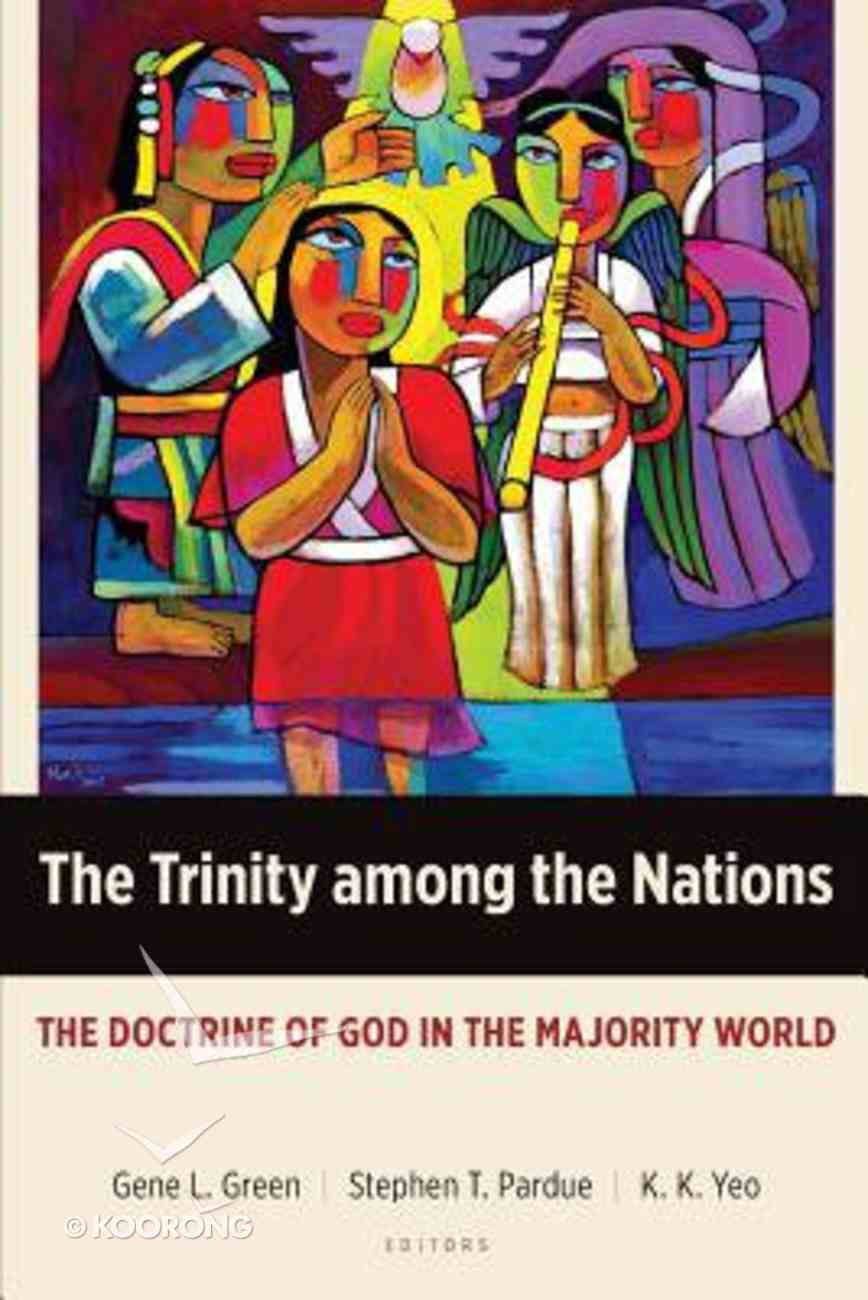 The Trinity Among the Nations: The Doctrine of God in the Majority World Paperback