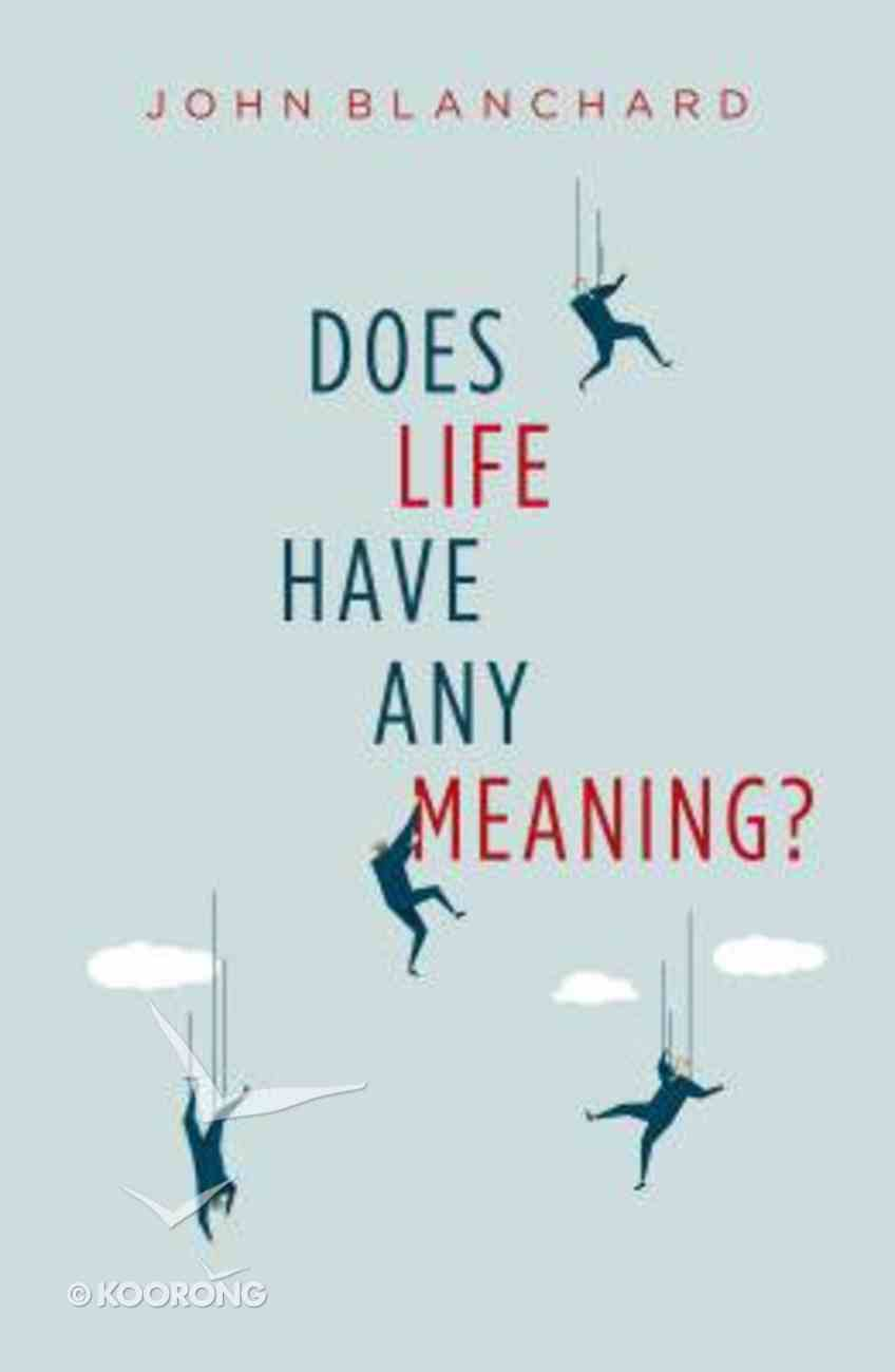 Does Life Have Any Meaning? Paperback