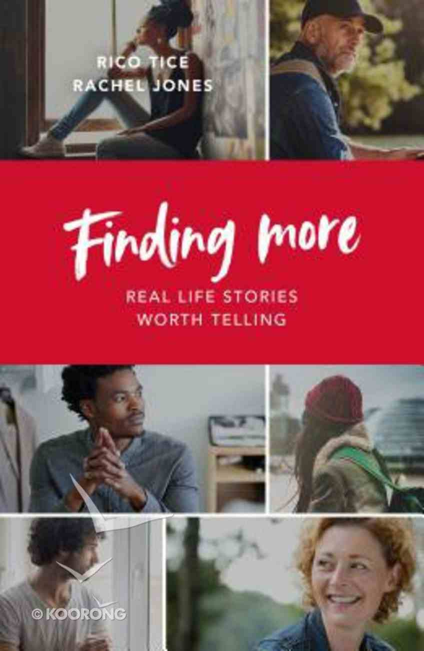Finding More: Real Life Stories Worth Telling Paperback